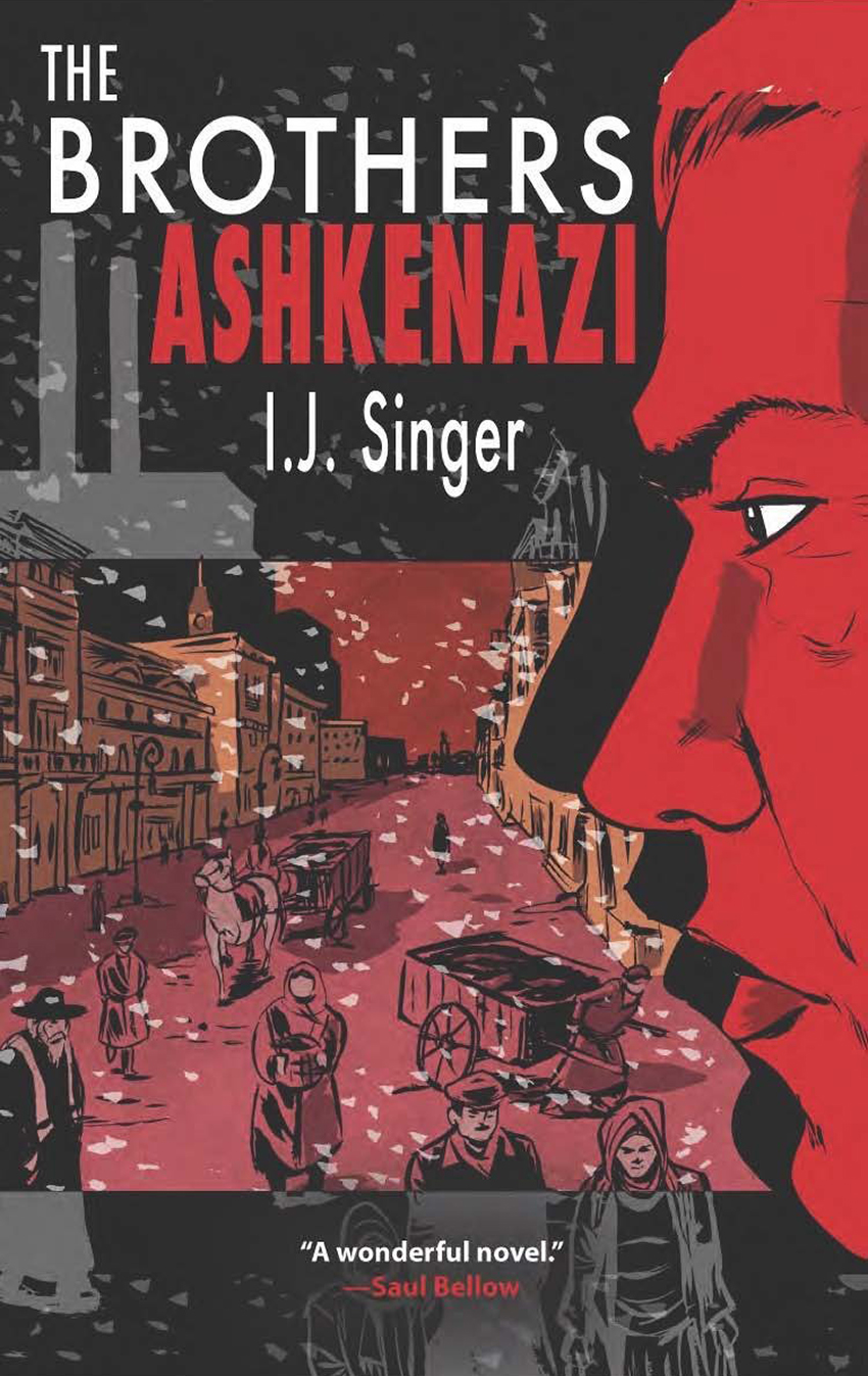 The Brothers Ashkenazi, by I. J. Singer, translated by Joseph Singer