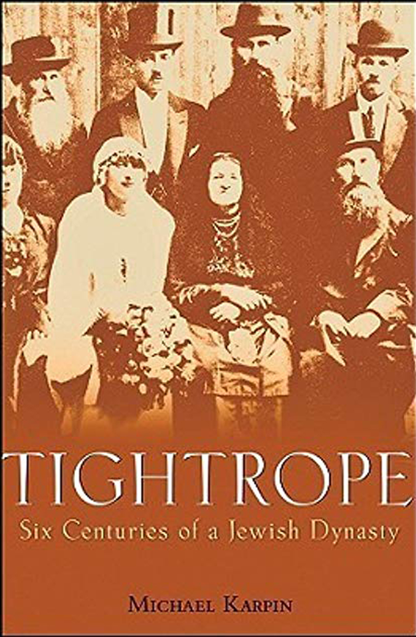 Tightrope- Six Centuries of a Jewish Dynasty, by Michael Karpin