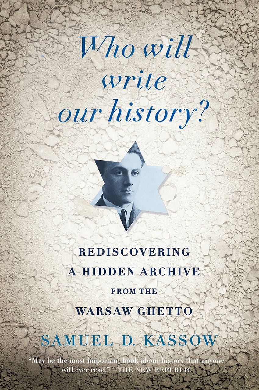 Who Will Write Our History, by Samuel Kassow